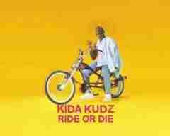 Kida Kudz - Ride Or Die